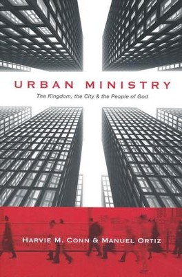 Urban Ministry: The Kingdom, the City & the People of God  -     By: Harvie M. Conn, Manuel Ortiz