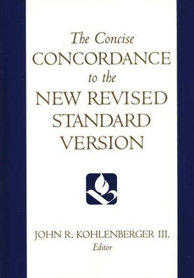 The Concise Concordance to the NRSV   -     Edited By: John R. Kohlenberger III