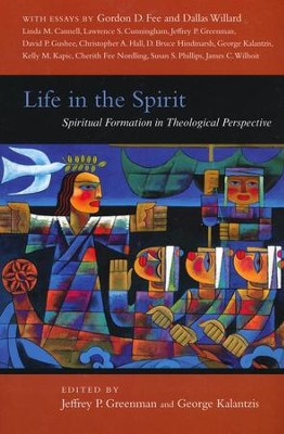 Life in the Spirit: Spiritual Formation in Theological Perspective  -     Edited By: Jeffrey P. Greenman, George Kalantzis     By: Edited by Jeffrey P. Greenman & George Kalantzis