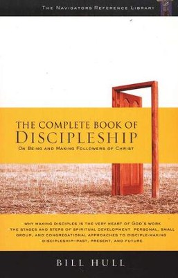 The Complete Book of Discipleship: On Being and Making Followers of Christ  -     By: Bill Hull