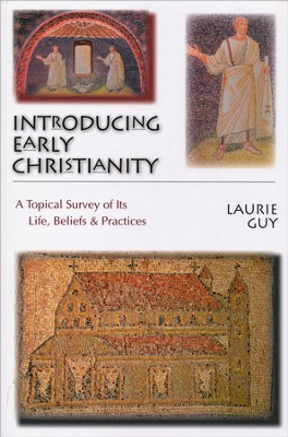 Introducing Early Christianity  -     By: Laurie Guy