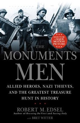 The Monuments Men: Allied Heroes, Nazi Thieves, and the Greatest Treasure Hunt in History - eBook  -     By: Robert M. Edsel, Bret Witter