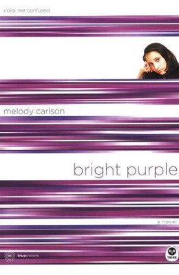 TrueColors Series #10, Bright Purple: Color Me Confused   -     By: Melody Carlson