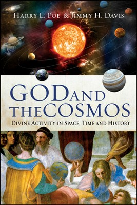 God and the Cosmos: Divine Activity in Space, Time and History  -     By: Harry L. Poe, Jimmy H. Davis
