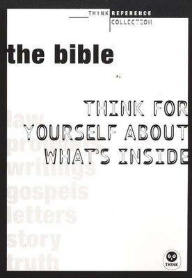 The Bible: Think for Yourself About What's Inside  -