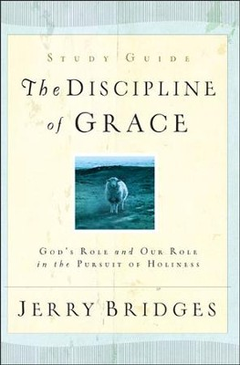 The Discipline of Grace Study Guide  -     By: Jerry Bridges