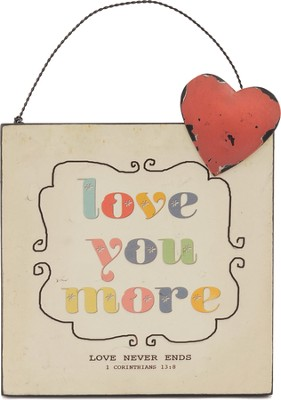 Love You More, Mini Plaque  -