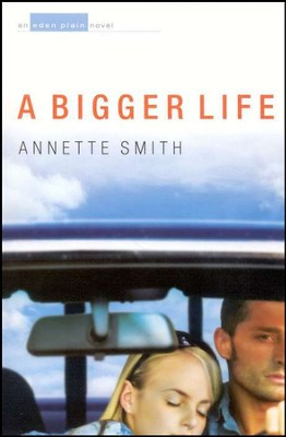 A Bigger Life: Eden Plain Series #1   -     By: Annette Smith