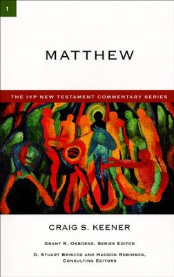 Matthew: IVP New Testament Commentary [IVPNTC]   -     By: Craig S. Keener