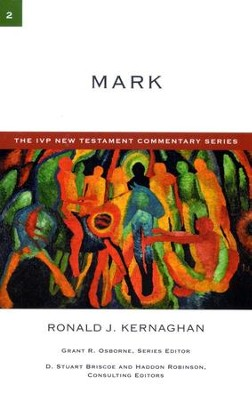 Mark: IVP New Testament Commentary [IVPNTC]  -     By: Ronald J. Kernaghan