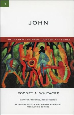 John: IVP New Testament Commentary [IVPNTC]   -     By: Rodney A. Whitacre
