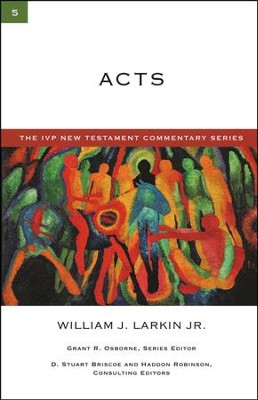 Acts: IVP New Testament Commentary [IVPNTC]   -     Edited By: Grant R. Osborne     By: William J. Larkin Jr.