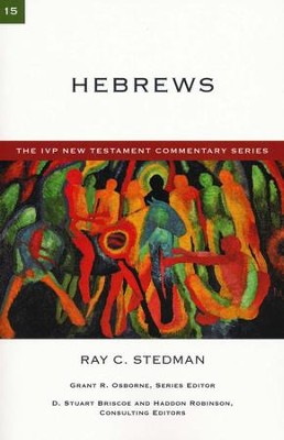 Hebrews: IVP New Testament Commentary [IVPNTC]   -     By: Ray C. Stedman