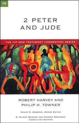 2 Peter & Jude: IVP New Testament Commentary [IVPNTC]   -     By: Robert Harvey, Philip H. Towner