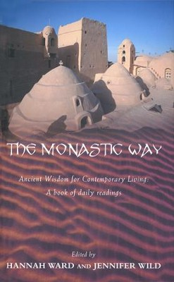 The Monastic Way  -     By: Hannah Ward, Jennifer Wild