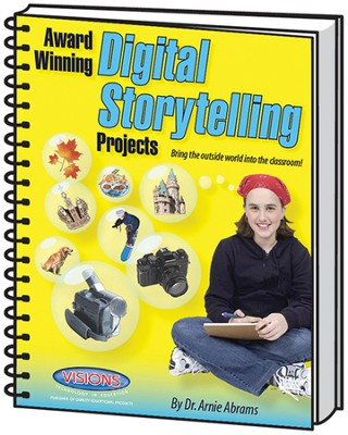 Award Winning Digital Storytelling Projects   -     By: Arnie Abrams
