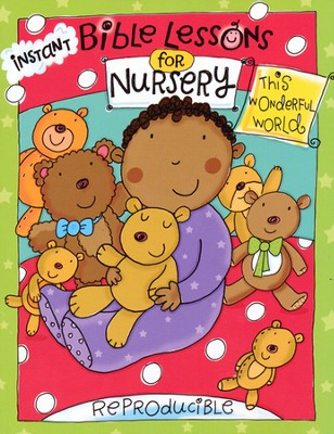 Instant Bible Lessons for Nursery: This Wonderful World   -