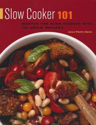 Slow Cooker 101   -     By: Perrin Davis