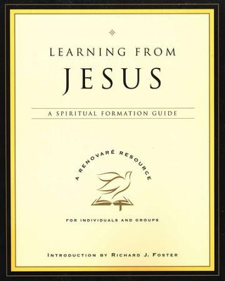 Learning from Jesus: A Spiritual Formation Guide   -     By: Renovare