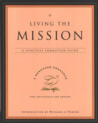 Living the Mission: A Spiritual Formation Guide   -     By: Renovare