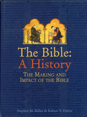 The Bible: A History, the Making and Impact of the Bible - Slightly Imperfect  -     By: Stephen M. Miller, Robert V. Huber