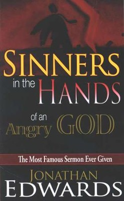 Sinners in the Hands of an Angry God   -     By: Jonathan Edwards