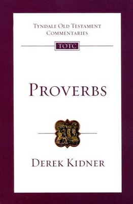 Proverbs: Tyndale Old Testament Commentary  [TOTC]  -     By: Derek Kidner