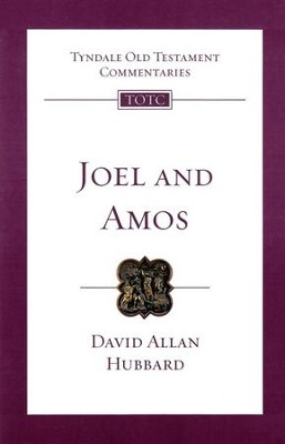 Joel & Amos: Tyndale Old Testament Commentary [TOTC]  -     By: David Allan Hubbard
