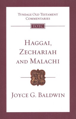Haggai, Zechariah & Malachi: Tyndale Old Testament Commentary [TOTC]  -     By: Joyce G. Baldwin