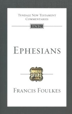 Ephesians: Tyndale New Testament Commentary  [TNTC]  -     By: Francis Foulkes