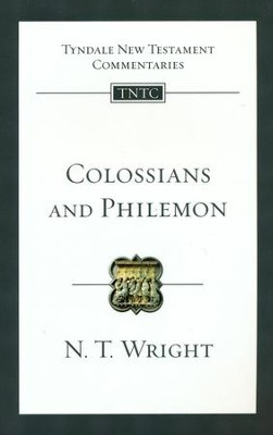 Colossians and Philemon: Tyndale New Testament Commentary [TNTC]  -     By: N.T. Wright