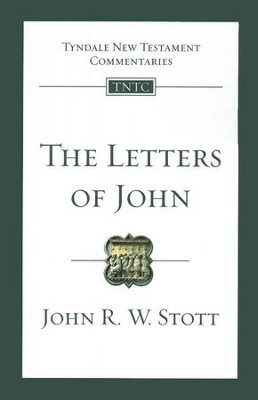 The Letters of John: Tyndale New Testament Commentary [TNTC]  -     By: John Stott