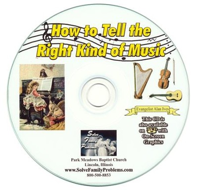 How to Tell the Right Kind of Music Audio CD  -     By: Evangelist Alan Ives