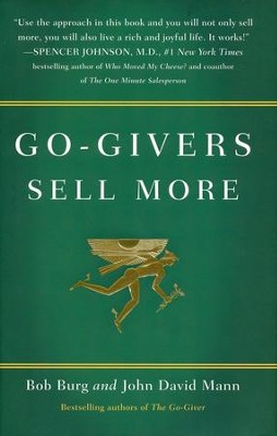 Go-Givers Sell More    -     By: Bob Burg, John David Mann