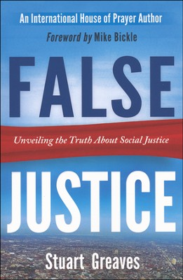 False Justice: Unveiling the Truth About Social Justice  -     By: Stuart Greaves