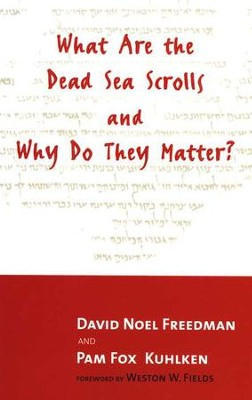 What Are the Dead Sea Scrolls and Why Do They Matter?  -     By: David Noel Freedman, Pam Fox Kuhlken