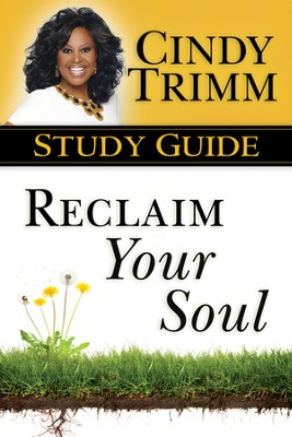 Reclaim Your Soul--Study Guide   -     By: Cindy Trimm