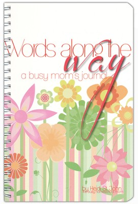 Words Along the Way: A Busy Mom's Journal   -     By: Heidi St. John
