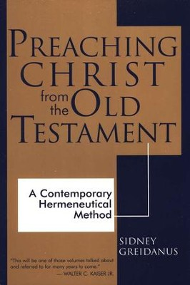 Preaching Christ From the Old Testament   -     By: Sidney Greidanus