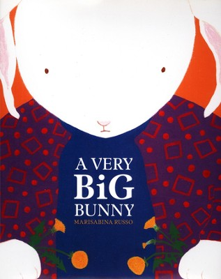 A Very Big Bunny  -     By: Marisabina Russo