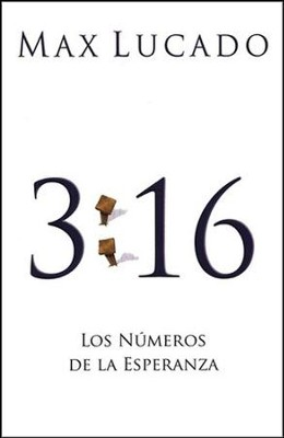 3:16 Los Números de la Esperanza, 25 Tratados  (3:16 The Numbers of Hope, 25 Tracts)  -     By: Max Lucado