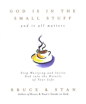 God Is in the Small Stuff and It All Matters   -     By: Bruce Bickel, Stan Jantz