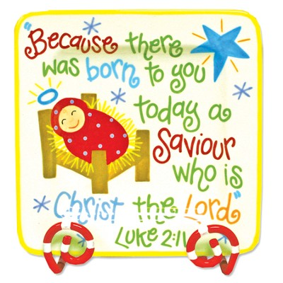Born to You a Savior, Luke 2:11, Plate  -