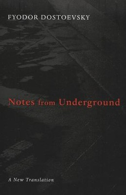 Notes from Underground  -     By: Fyodor Dostoevsky