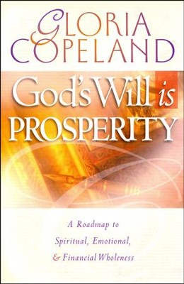 God's Will Is Prosperity   -     By: Gloria Copeland