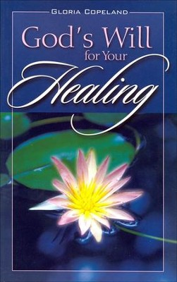 God's Will for Your Healing  -     By: Gloria Copeland