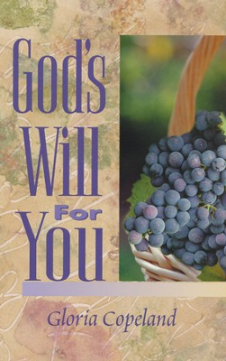 God's Will for You  -     By: Gloria Copeland
