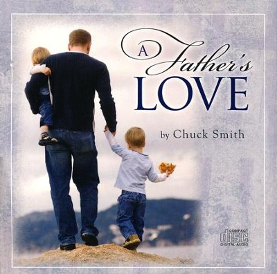 A Father's Love: Bible Studies for Fathers, CD  -     By: Chuck Smith