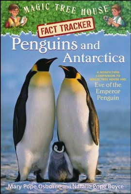 Magic Tree House Fact Tracker #18: Penguins & Antarctic  -     By: Mary Pope Osborne, Natalie Pope Boyce     Illustrated By: Sal Murdocca