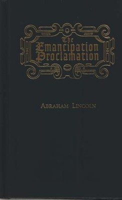 The Emancipation Proclamation   -     By: Abraham Lincoln